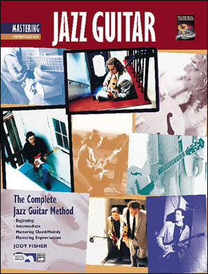 Complete Jazz Guitar Method: Mastering Jazz Guitar: Improvisation