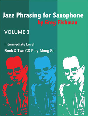 Jazz Phrasing for Saxophone - Volume 3