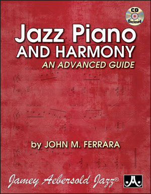 Jazz Piano and Harmony - An Advanced Guide