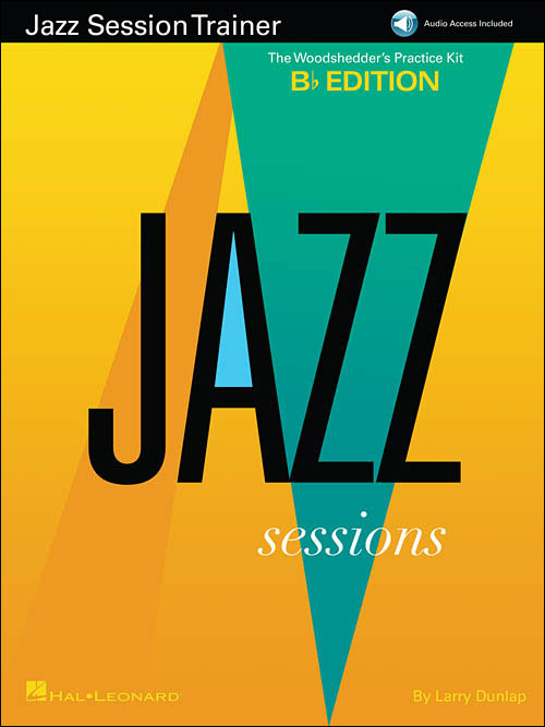 Jazz Session Trainer: The Woodshedder's Practice Kit – B Flat Edition