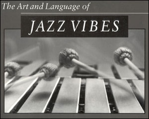 The Art and Language of Jazz Vibes