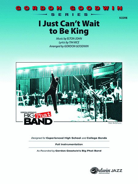 """Gordon Goodwin Series - Big """"Phat"""" Band Arrangements - I Just Can't Wait To Be King"""