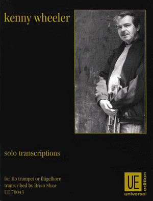 Kenny Wheeler - Solo Transcriptions