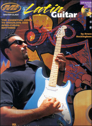 Latin Guitar - The Essential Guide to Brazilian and Afro Cuban Rhythms