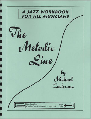 The Melodic Line - A Jazz Workshop For All Musicians