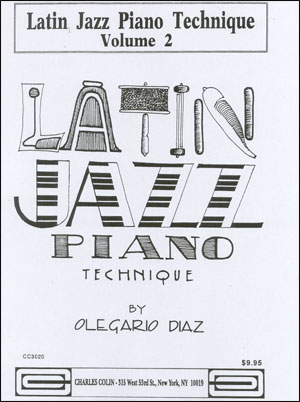 Latin Jazz Piano Technique Volume 2