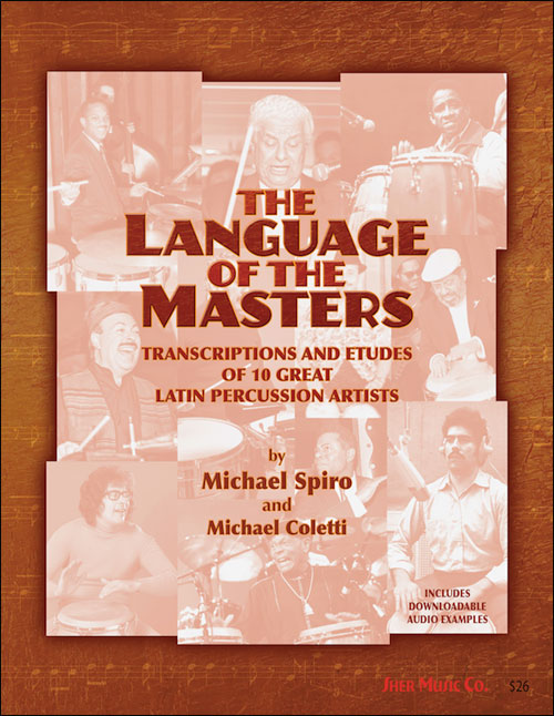The Language of the Masters: Transcriptions and Etudes of 10 Great Latin Percussion Artists
