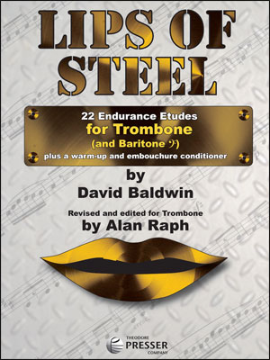 Lips of Steel: 22 Endurance Etudes for Trombone
