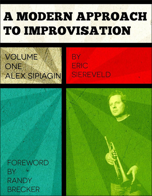 A Modern Approach to Improvisation - Volume 1: Alex Sipiagin