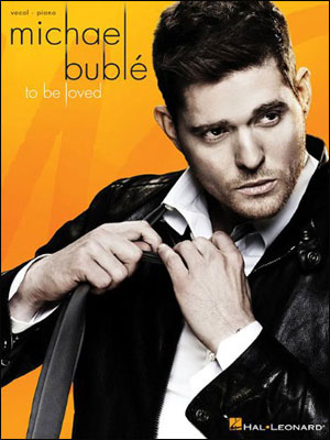 Michael Bublé - To Be Loved (Vocal/Piano Songbook)