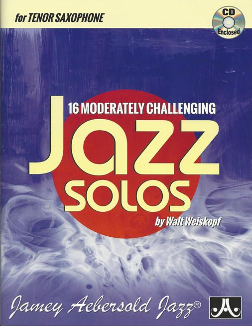 16 Moderately Challenging Jazz Solos - Tenor Sax