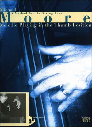 Michael Moore - Melodic Playing in the Thumb Position