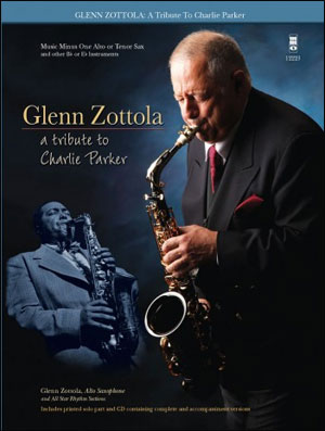 Charlie Parker with Strings: A Glenn Zottola Tribute - Alto Sax