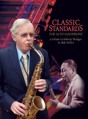 Classic Standards for Alto Saxophone - A Tribute To Johnny Hodges