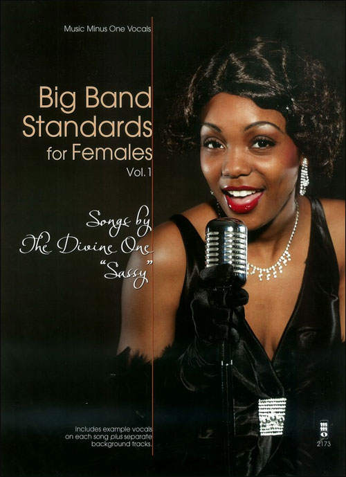 "Big Band Standards for Females Vol.1 - Songs by The Divine One ""Sassy"" Sarah Vaughan (minus Vocals)"