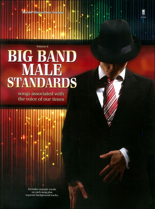Big Band Male Standards Vol. 6 - songs associated with the voice of our times (minus Vocals)