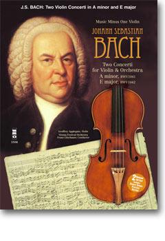 J.S. BACH Violin Concerto No. 1 in A minor -  BWV1041; Violin Concerto No. 2 in E major -  BWV1042 (
