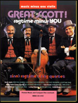 Great Scott: Joplin's Ragtime String Quartets: The Zinn String Quartet (minus Violin)