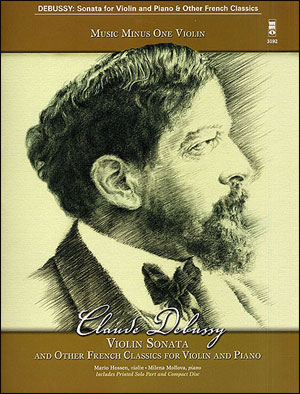 DEBUSSY Violin Sonata; and Other French Classics for Violin and Piano (minus Violin)