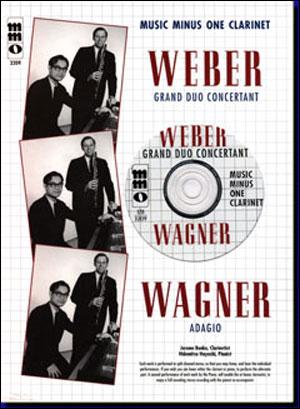 WEBER Grand Duo Concertant; WAGNER Adagio (minus Clarinet)