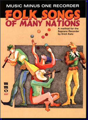 Playing the Recorder: Folk Songs of Many Nations (an instructional method for all types of recorder)