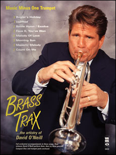 Brass Trax: The Trumpet Artistry of David O'Neill (minus Trumpet)