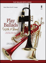 Play Ballads with a Band (minus Trumpet)