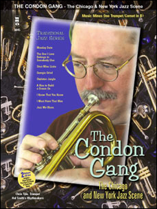 Traditional Jazz Series: The Condon Gang: Adventures in New York & Chicago Jazz (minus Trumpet)