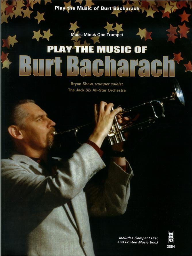 Play the Music of Burt Bacharach - Jack Six -  arranger (minus Trumpet)