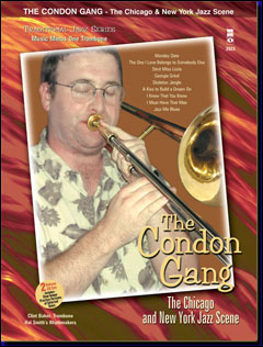 Traditional Jazz Series: The Condon Gang: Adventures in New York & Chicago Jazz (minus Trombone)