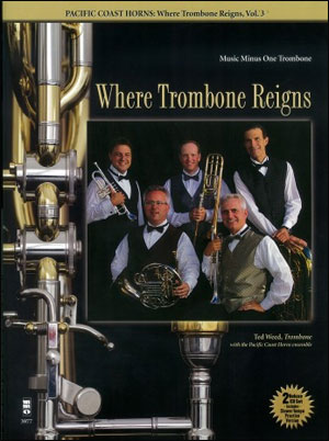 PCH Pacific Coast Horns -  vol. 3: Where Trombone Reigns (Intermediate-Advanced) (minus Trombone)