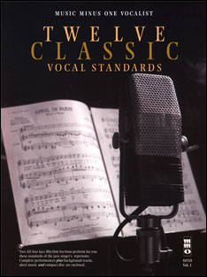 Twelve Classic Vocal Standards (minus Vocals)