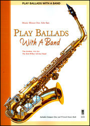Play Ballads with a Band (minus Alto Saxophone)