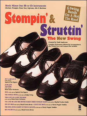 Stompin & Struttin': 6 Swing Bands on a Hot Tin Roof - minus Tenor Sax