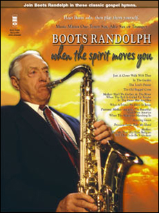 Boots Randolph: When the Spirit Moves You (minus Alto, Tenor, or Trumpet)