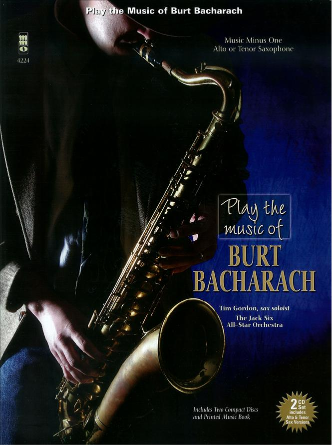 Play the Music of Burt Bacharach - Jack Six -  arranger - tenor & alto sax (minus Tenor Saxophone)