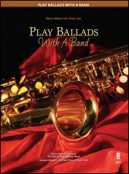 Play Ballads with a Band (minus Tenor Saxophone)