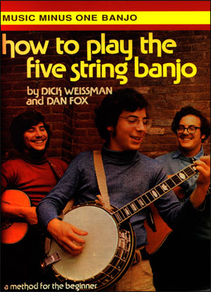 How to Play the Five-String Banjo - The Dick Weissman Method -  vol. I
