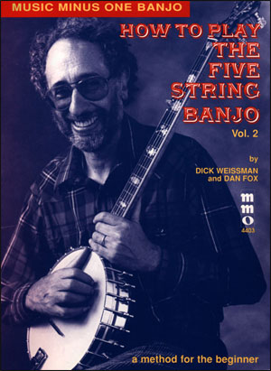 How to Play the Five-String Banjo - The Dick Weissman Method -  vol. II