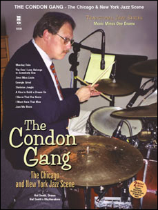 Traditional Jazz Series: The Condon Gang: Adventures in New York & Chicago Jazz (minus Drums)