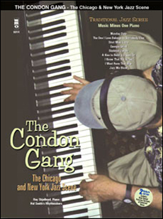 Traditional Jazz Series: The Condon Gang: Adventures in New York & Chicago Jazz (minus Piano)