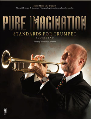 Pure Imagination: Standards for Trumpet -  vol. 2 (Bob Zottola) (minus Trumpet)