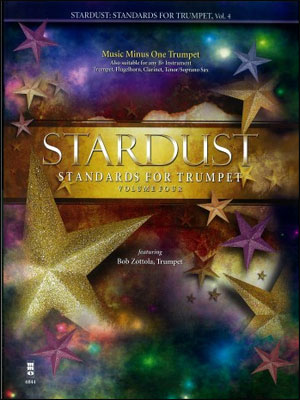 Stardust: Standards for Trumpet -  vol. 4 (Bob Zottola) (minus Trumpet)
