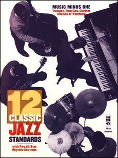 Twelve Classic Jazz Standards: B-flat/E-flat/Bass Clef Parts (with online audio tracks)