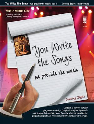 You Write the Songs -  vol. I: Country Styles - Male/Female: We Provide the Music!