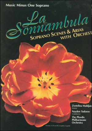 BELLINI La Sonnambula: Scenes and Arias for Soprano and Orchestra (minus Vocal Soprano)