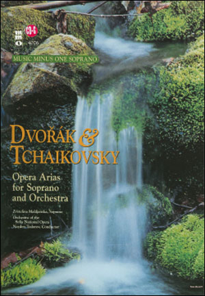 DVORAK and TCHAIKOVSKY Soprano Arias with Orchestra (minus Vocal Soprano)