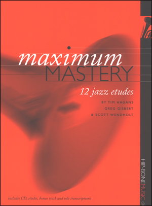 Maximum Mastery - 12 Jazz Etudes for Trumpet (Advanced)