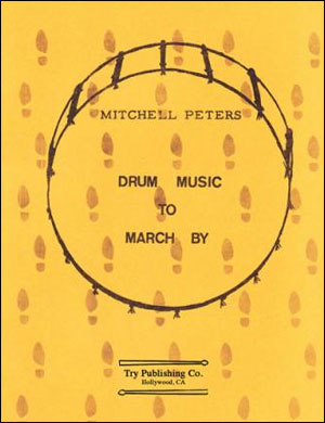 Mitchell Peters - Drum Music To March By