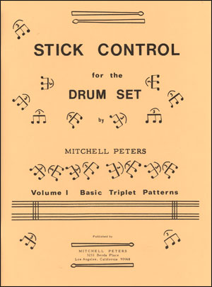 Mitchell Peters - Stick Control for the Drum Set, Vol. 1 - Basic Triplet Patterns
